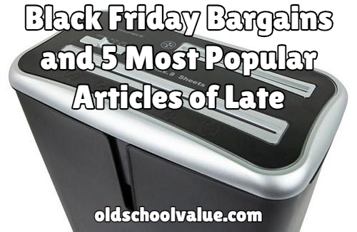 Black Friday Bargains and 5 Most Popular Articles of Late