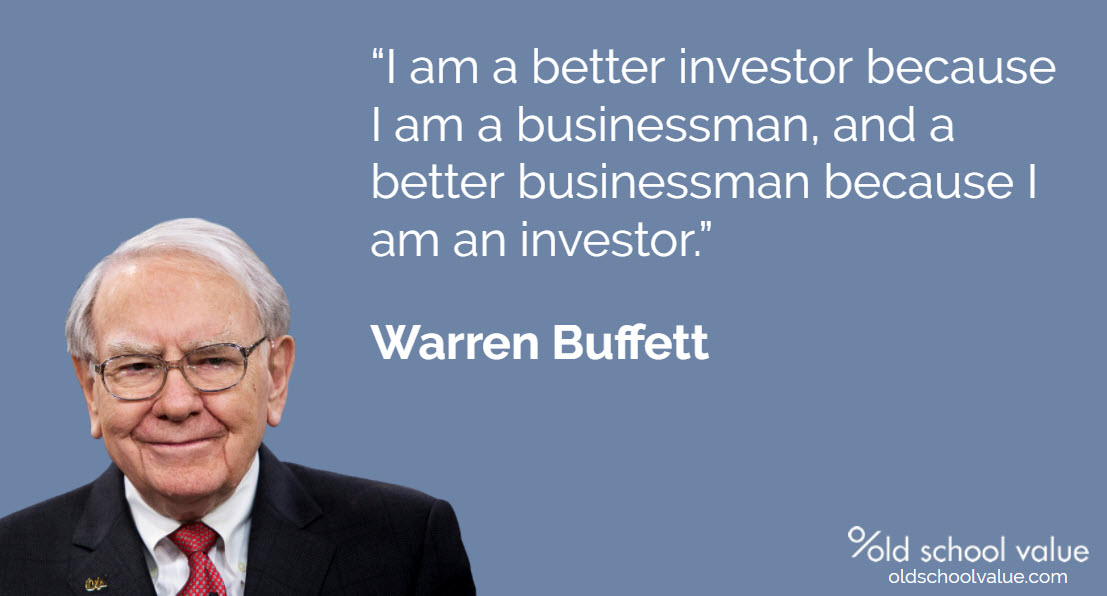 I am a better investor because I am a businessman